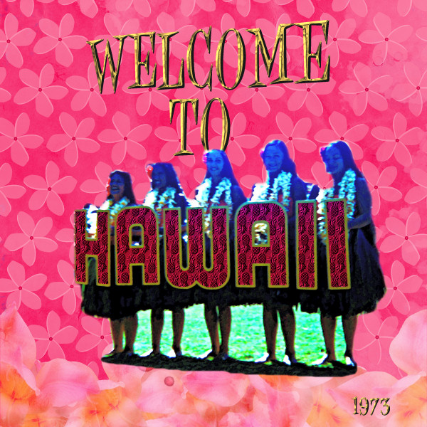 6-22-09 Welcome to Hawaii