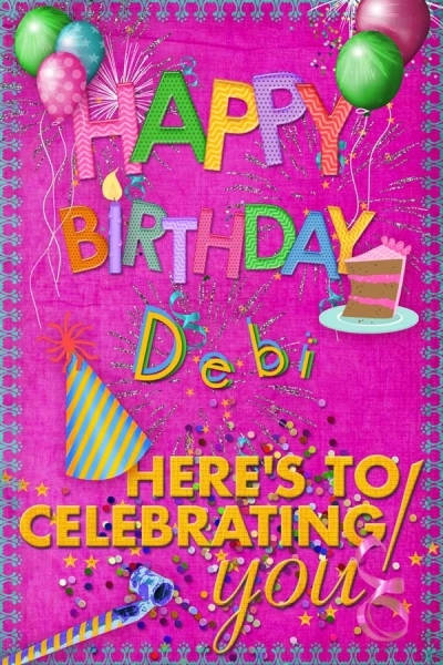 Happy Birthday Debi
