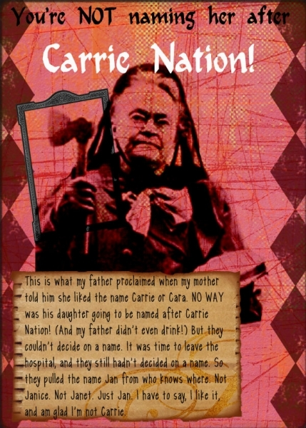 You're not naming her after Carrie Nation!
