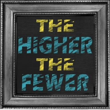 The Higher The Fewer