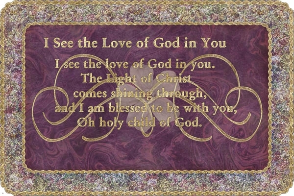 I See the Love of God in You