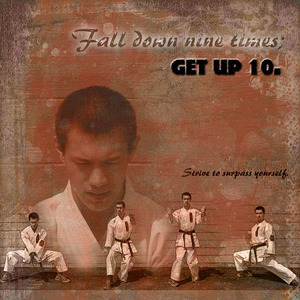 Fall down 9 times; Get up 10.
