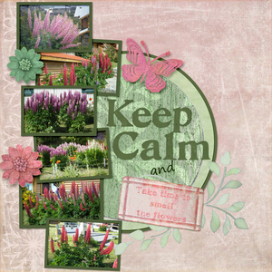 Keep Calm & Smell The Flowers