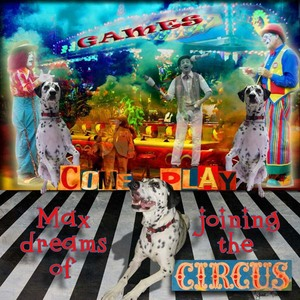 Max Dreams of joining the Circus