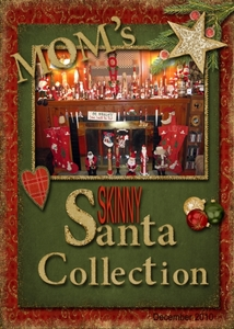 """Mom's Skinny Santa Collection"""