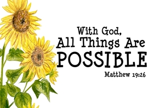 All Things Are Possible!