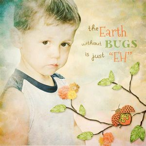 The Earth without Bugs