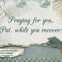 Praying for you, Pat!