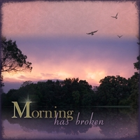 Morning Has Broken Mon 3/19-song