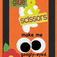 Glue and Scissors make me......