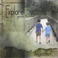 Explore Your World - Together