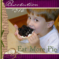 Resolution- Eat More Pie