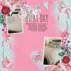 Every day Make my bed