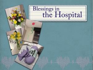 Hospital blessings