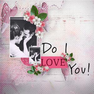 Do I love you!